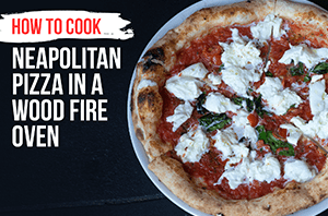 how to cook neapolitan pizza in a wood fire oven